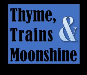 Thyme, Trains & Moonshine